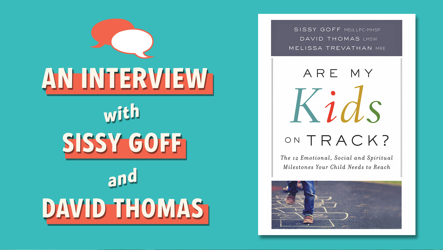 Interview with Sissy Goff and David Thomas, Authors of Are My Kids on Track?